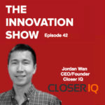 Service and Mission Driven – CloserIQ CEO Jordan Wan